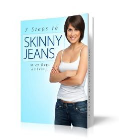 7 Steps to Skinny Jeans in 29 days or less